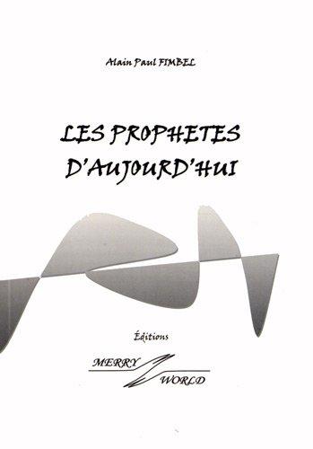Les prophètes d'aujourd'hui par Alain Paul Fimbel