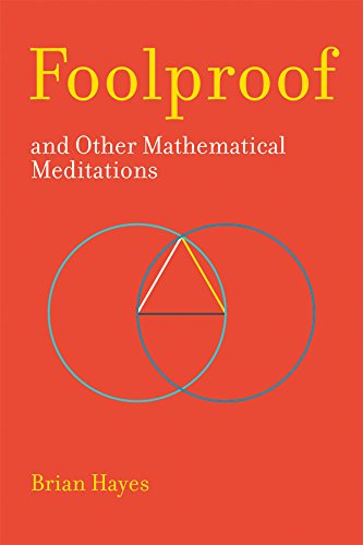 Foolproof, and Other Mathematical Meditations par Brian Hayes