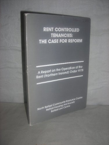 rent-controlled-tenancies-the-case-for-reform-a-report-on-the-operation-of-the-rent-northern-ireland