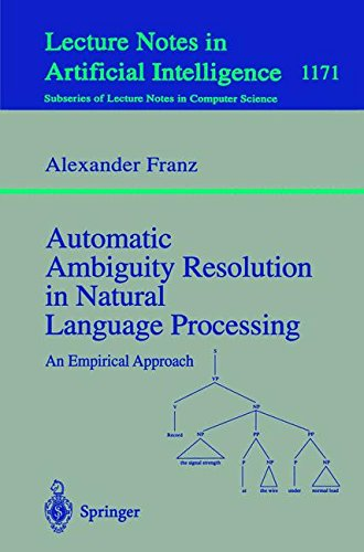 Automatic Ambiguity Resolution in Natural Language Processing: An Empirical Approach (Lecture Notes in Computer Science)