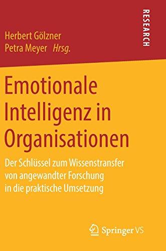 Emotionale Intelligenz in Organisationen: Der Schlüssel zum Wissenstransfer von angewandter Forschung in die praktische Umsetzung
