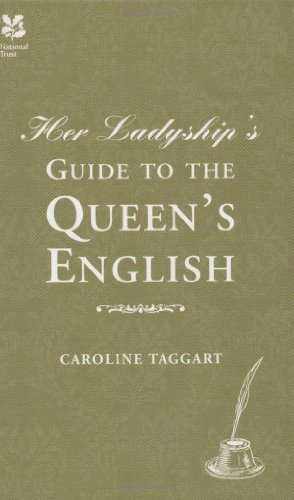 Her Ladyship's Guide to the Queen's English (National Trust History & Heritage)