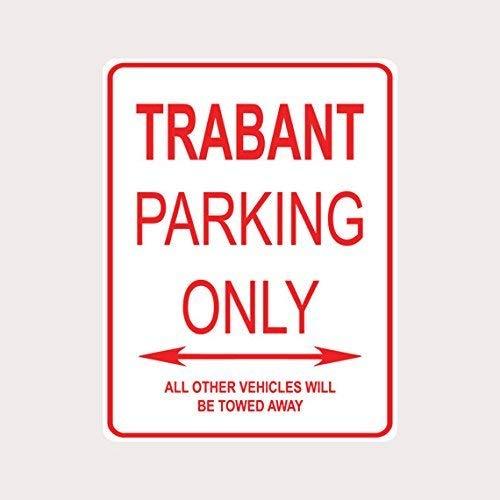 WENNUNA Trabant Parking Only Aluminumstrasse