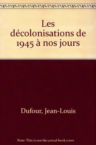 Les décolonisations de 1945 à nos jours