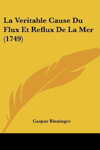 La Veritable Cause Du Flux Et Reflux de La Mer (1749)