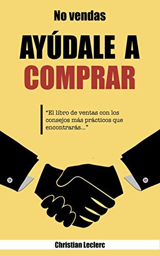 NO VENDAS: AYÚDALE A COMPRAR! eBook: Leclerc, Christian: Amazon.es ...