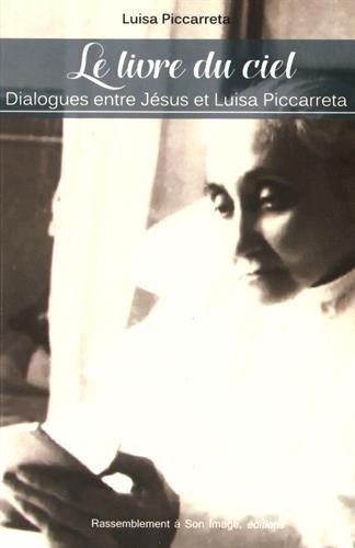 Le livre du Ciel : Dialogues entre Jésus et Luisa Piccarreta par Luisa Piccarreta