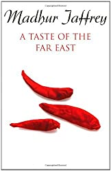 A Taste of the Far East by Madhur Jaffrey (1997-05-01)