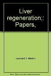 Liver regeneration;: Papers,
