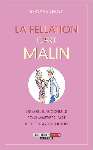 La fellation, c'est malin par Vergy Servane