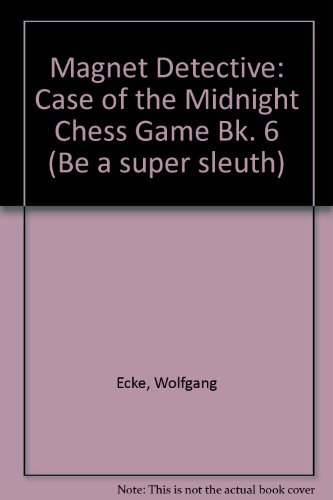 The case of the midnight chess game