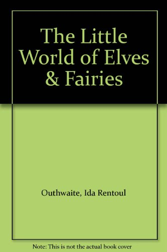 The Little world of elves and fairies