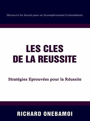 Les Clés de la Réussite: Stratégies Eprouvées pour la Réussite