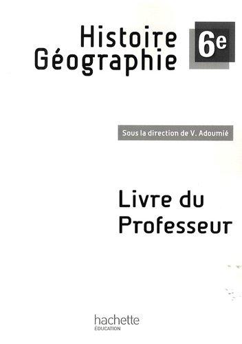 Histoire-Géographie 6e : Livre du professeur