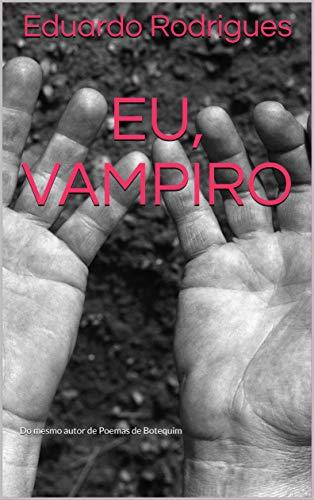 Eu, Vampiro (Contos noturnos Livro 1) (Portuguese Edition) por Eduardo Rodrigues