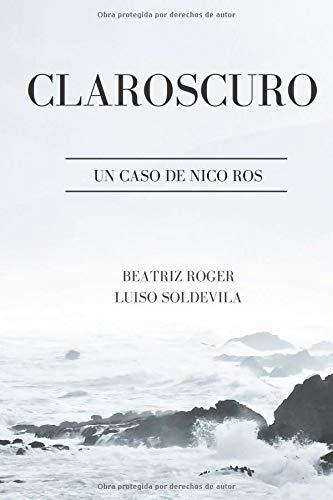 CLAROSCURO: UN CASO DE NICO ROS por SRA BEATRIZ ROGER TORRES