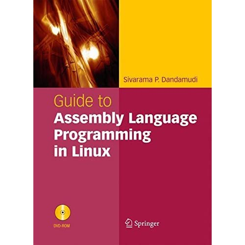 Guide to Assembly Language Programming in Linux by Sivarama P. Dandamudi (2005-07-15)