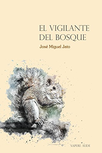 El vigilante del bosque (NARRATIVA)