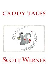 Caddy Tales by Scott Michael Werner (2011-12-15)