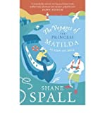 TheVoyages of the Princess Matilda by Spall, Shane ( Author ) ON Feb-23-2012, Paperback