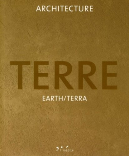 Architecture Terre : Earth/Terra par Loft Publications