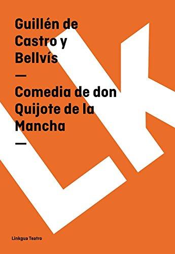 Comedia de don Quijote de la Mancha (Teatro) por Guillén de Castro y Bellvís