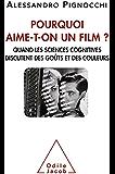 Pourquoi aime-t-on un film ?: Quand les sciences cognitives discutent des goûts et des couleurs (OJ.SC.HUMAINES)