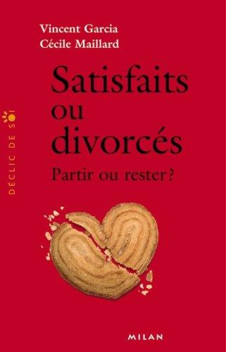 Satisfaits ou divorcés : Partir ou rester ?