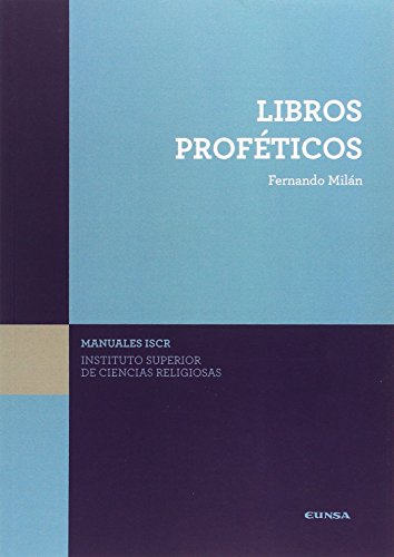 (ISCR) LIBROS PROFÉTICOS por FERNANDO MILAN