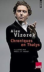Chroniques en Thalys d'Alex Vizorek