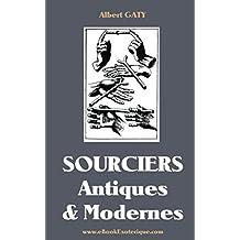 Sourciers Antiques et Modernes: Récits initiatiques de l'Egypte antique
