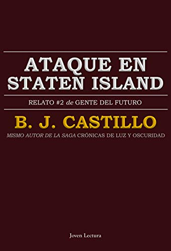 Ataque en Staten Island (Relatos de Gente del Futuro nº 2)