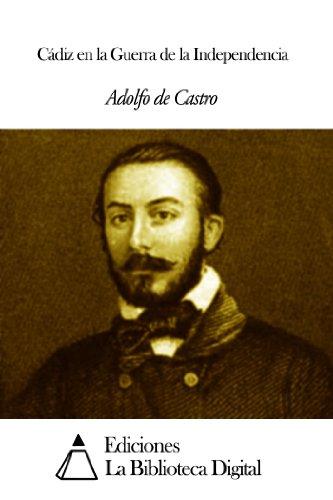 Cádiz en la Guerra de la Independencia por Adolfo de Castro