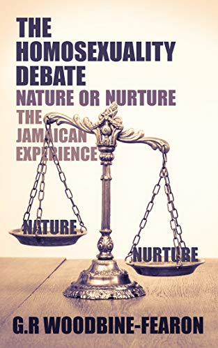 Descargar PDF The Homosexuality Debate ; Nature or Nurture: The Jamaican Experience