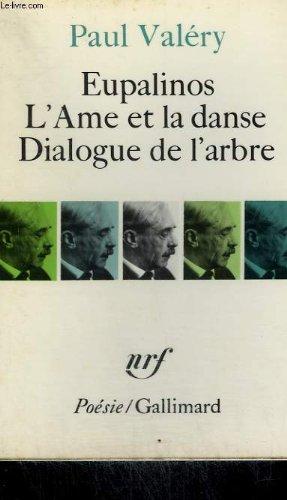 Eupalinos suivi de l'ame et la danse suivi de dialogue de l'arbre. collection : poesie.