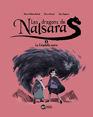 Les dragons de Nalsara, Tome 03: La citadelle noire