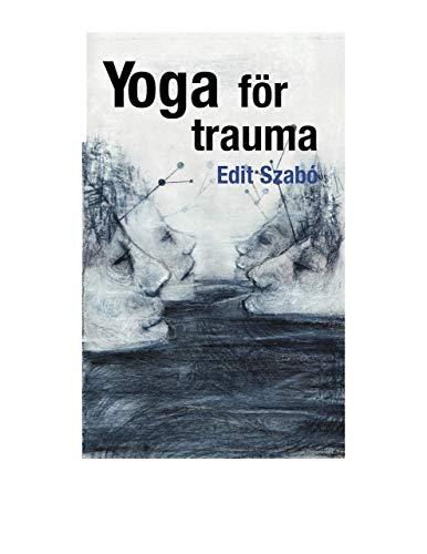 Yoga för trauma (Swedish Edition) por Edit Szabo