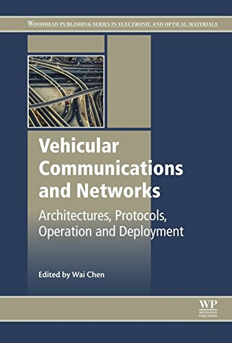 Vehicular Communications and Networks: Architectures, Protocols, Operation and Deployment (Woodhead Publishing Series in Electronic and Optical Materials) (English Edition)