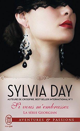 La série Georgian, Tome 3 : Si vous m'embrassez par Sylvia Day