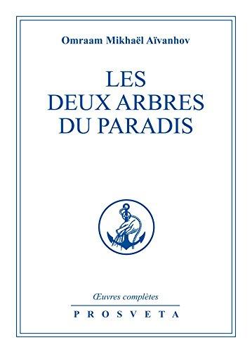 Les deux arbres du Paradis (Œuvres complètes (FR)) par Omraam Mikhaël Aïvanhov