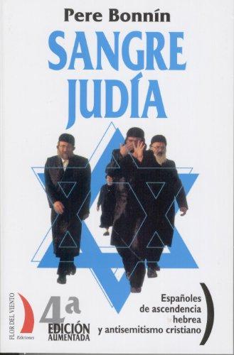 Descargar Libro Sangre judía. Españoles de ascendencia hebrea y antisemitismo cristiano (Colección del Viento Terral nº 10) de Pere Bonnín