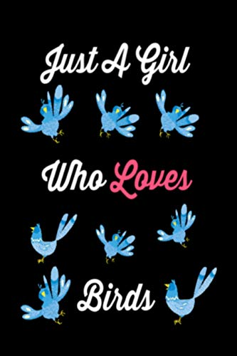 Blue Jay Feeder (Just A Girl Who Loves Birds: 120 Pages, 6