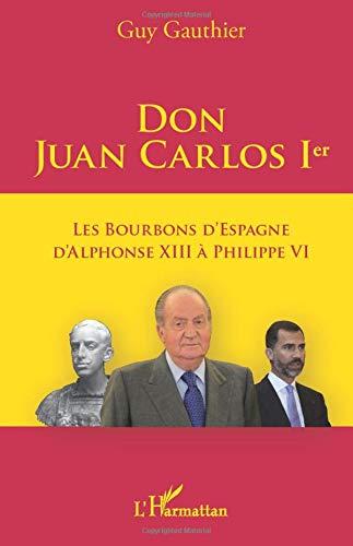 Don Juan De Bourbon (Don Juan Carlos Ier: Les Bourbons d'Espagne d'Alphonse XIII à Philippe VI)