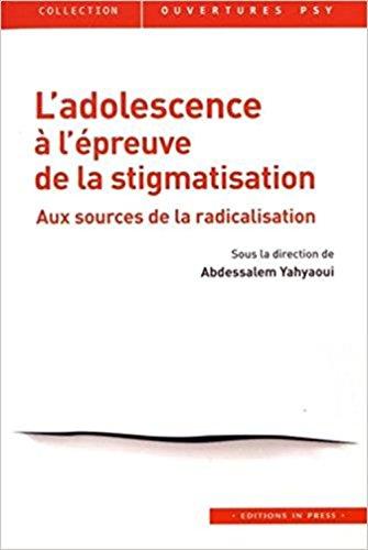 L'adolescence à l'épreuve de la stigmatisation : Aux sources de la radicalisation
