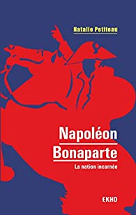 Napoléon Bonaparte - La nation incarnée par Natalie Petiteau