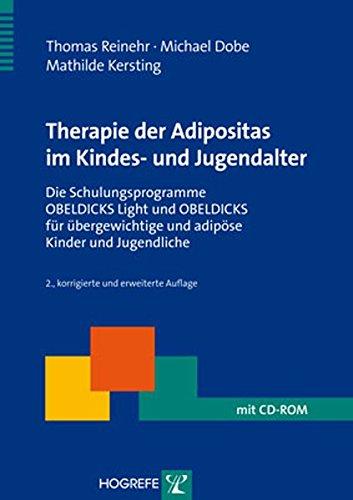Therapie der Adipositas im Kindes- und Jugendalter: Die Schulungsprogramme OBELDICKS Light und OBELDICKS für übergewichtige und adipöse Kinder und Jugendliche (Therapeutische Praxis)
