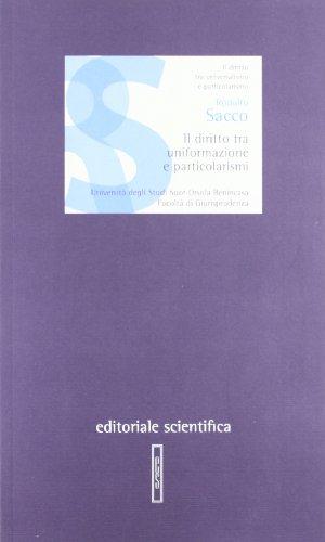 Il diritto tra uniformazione e particolarismi (Lezioni magistrali) por Rodolfo Sacco