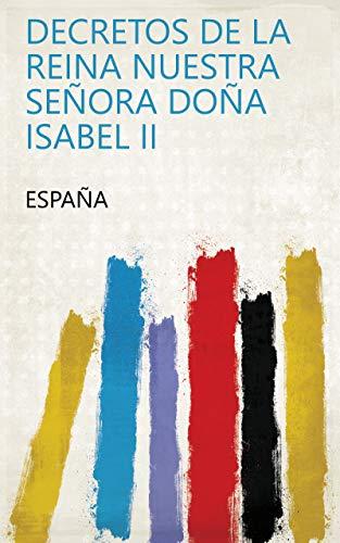 Decretos de la Reina Nuestra Señora Doña Isabel II eBook: España: Amazon.es: Tienda Kindle