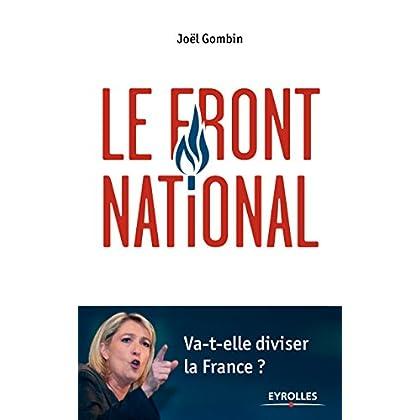 Le Front National: Va-t-elle diviser la France ? (Essais)