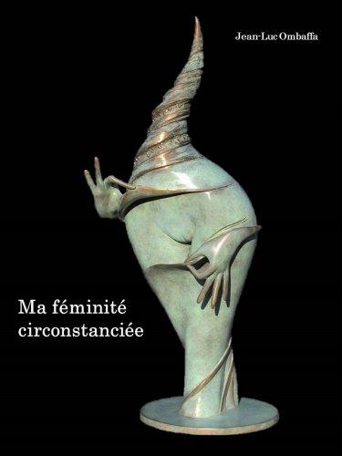 Ma féminité circonstanciée